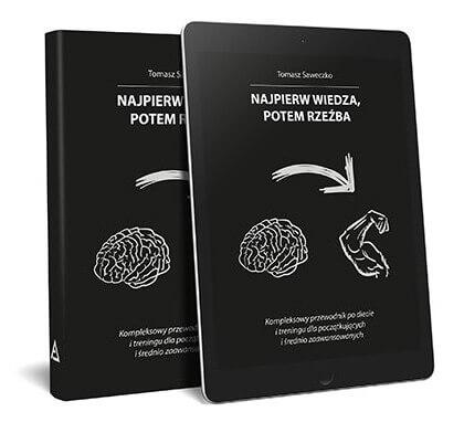 Najpierw wiedza potem rzeźba - e-book na temat treningu i diety, Tomasz Saweczko
